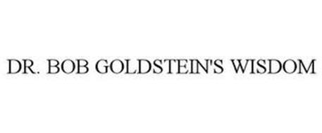DR. BOB GOLDSTEIN'S WISDOM