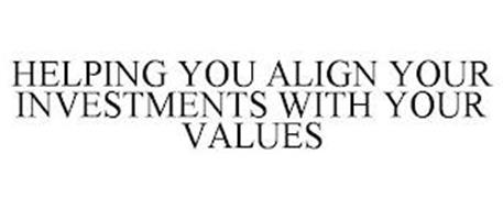 HELPING YOU ALIGN YOUR INVESTMENTS WITH YOUR VALUES