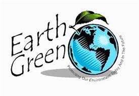 EARTH GREEN PROTECTING OUR ENVIRONMENT TODAY AND IN THE FUTURE
