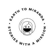 EARTH TO MIRANDA STORIES WITH A MISSION