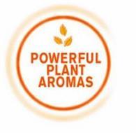 POWERFUL PLANT AROMAS