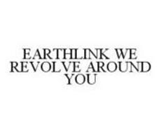 EARTHLINK WE REVOLVE AROUND YOU