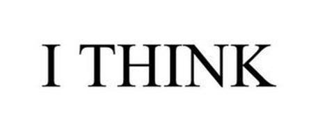 I THINK