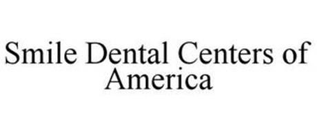 SMILE DENTAL CENTERS OF AMERICA