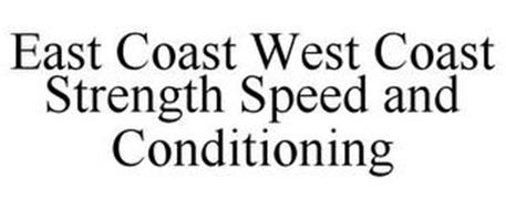 EAST COAST WEST COAST STRENGTH SPEED AND CONDITIONING