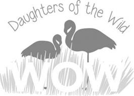 DAUGHTERS OF THE WILD WOW