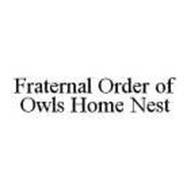 FRATERNAL ORDER OF OWLS HOME NEST