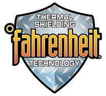 FAHRENHEIT THERMAL SHIELDING TECHNOLOGY