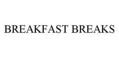 BREAKFAST BREAKS