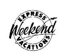 EXPRESS WEEKEND VACATIONS