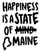 HAPPINESS IS A STATE OF MAINE