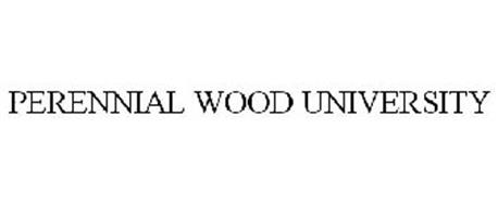 PERENNIAL WOOD UNIVERSITY