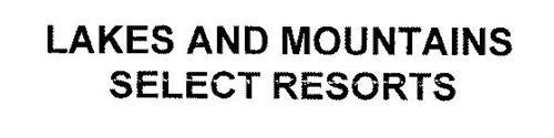 LAKES AND MOUNTAINS SELECT RESORTS