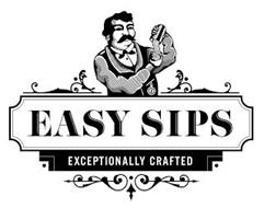 EASY SIPS EXCEPTIONALLY CRAFTED
