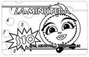 LA MINUTERA MAS MINUTOS MUCHOS MAS  1 2 4 5 7 0  $10 6 12