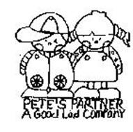 PETE'S PARTNER A GOOD LAD COMPANY