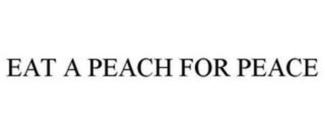 EAT A PEACH FOR PEACE