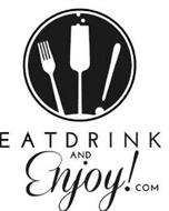 EAT DRINK AND ENJOY!COM