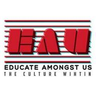 EAU EDUCATE AMONGST US THE CULTURE WITHIN