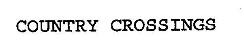 COUNTRY CROSSINGS