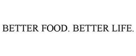 BETTER FOOD. BETTER LIFE.