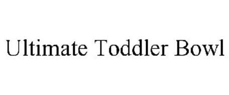 ULTIMATE TODDLER BOWL