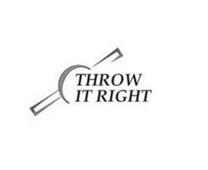 THROW IT RIGHT