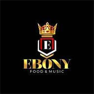 E EBONY FOOD & MUSIC