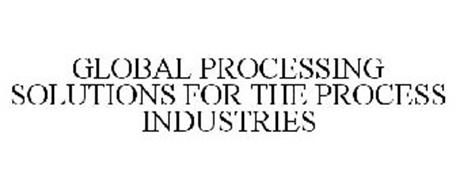 GLOBAL PROCESSING SOLUTIONS FOR THE PROCESS INDUSTRIES