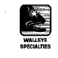 WALLEYE SPECIALTIES