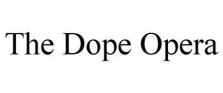 THE DOPE OPERA