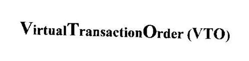 VIRTUAL TRANSACTION ORDER (VTO)