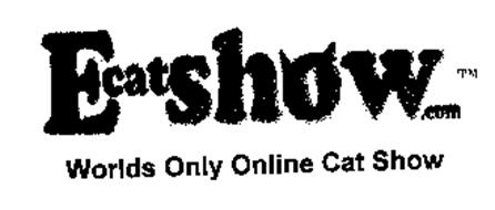 ECATESHOW.COM WORLDS ONLY ONLINE CAT SHOW