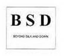 BSD BEYOND SILK AND DOWN