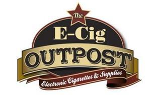THE E-CIG OUTPOST ELECTRONIC CIGARETTES & SUPPLIES