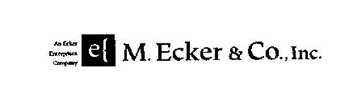 AN ECKER ENTERPRISES COMPANY M. ECKER &CO., INC.