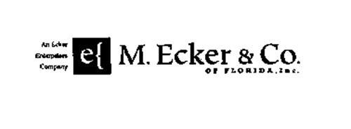 AN ECKER ENTERPRISES COMPANY M. ECKER &CO. OF FLORIDA, INC.