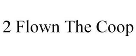 2 FLOWN THE COOP