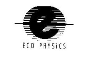 E ECO PHYSICS