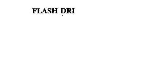 FLASH DRI