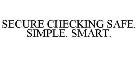 SECURE CHECKING SAFE. SIMPLE. SMART.