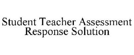 STUDENT TEACHER ASSESSMENT RESPONSE SOLUTION