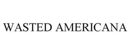 WASTED AMERICANA