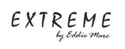 EXTREME BY EDDIE MARC