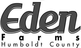 EDEN FARMS HUMBOLDT COUNTY