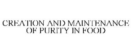 CREATION AND MAINTENANCE OF PURITY IN FOOD