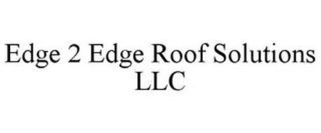 EDGE 2 EDGE ROOF SOLUTIONS LLC