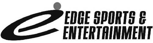 E EDGE SPORTS & ENTERTAINMENT