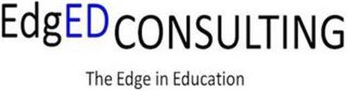 EDGED CONSULTING THE EDGE IN EDUCATION