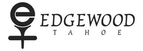 E EDGEWOOD TAHOE